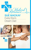 Every Boy's Dream Dad (Mills & Boon Medical)