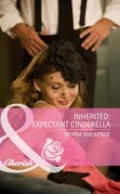 Inherited: Expectant Cinderella (Mills & Boon Cherish)