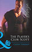 The Player's Club: Scott (Mills & Boon Blaze) (The Player's Club, Book 1)