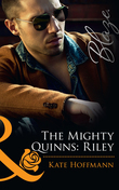 The Mighty Quinns: Riley (Mills & Boon Blaze) (The Mighty Quinns, Book 12)