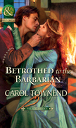 Betrothed to the Barbarian (Mills & Boon Historical) (Palace Brides, Book 3)