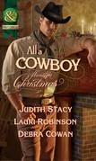 All a Cowboy Wants for Christmas: Waiting for Christmas / His Christmas Wish / Once Upon a Frontier Christmas (Mills & Boon Historical)