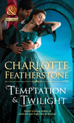 Temptation & Twilight (Mills & Boon Historical) (The Brethren Guardians, Book 3)