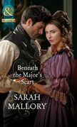 Beneath the Major's Scars (Mills & Boon Historical)