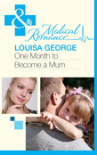 One Month to Become a Mum (Mills & Boon Medical)