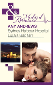 Sydney Harbour Hospital: Luca's Bad Girl (Mills & Boon Medical)