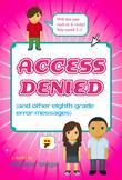 Access Denied (and other eighth grade error messages)
