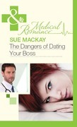 The Dangers of Dating Your Boss (Mills & Boon Medical)
