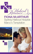 Sydney Harbour Hospital: Marco's Temptation (Mills & Boon Medical) (Sydney Harbour Hospital, Book 7)