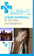 Dr Tall, Dark...and Dangerous? (Mills & Boon Medical)