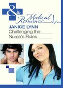 Challenging the Nurse's Rules (Mills & Boon Medical)