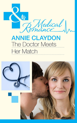 The Doctor Meets Her Match (Mills & Boon Medical)