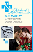 Christmas with Dr Delicious (Mills & Boon Medical)