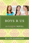 The Clique #11: Boys R Us: Boys R Us