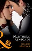 Northern Renegade (Mills & Boon Blaze) (Alaskan Heat, Book 7)