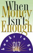 When Money Isn't Enough: How Women Are Finding the Soul of Success - Biz Book to Go