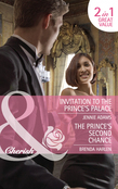 Invitation to the Prince's Palace / The Prince's Second Chance: Invitation to the Prince's Palace / The Prince's Second Chance (Mills & Boon Cherish)