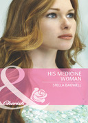 His Medicine Woman (Mills & Boon Cherish) (Men of the West, Book 22)
