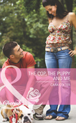 The Cop, the Puppy and Me (Mills & Boon Cherish)