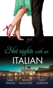 Hot Nights with...the Italian: The Santangeli Marriage / The Italian's Ruthless Marriage Command / Veretti's Dark Vengeance (Mills & Boon M&B)