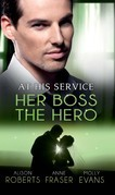 At His Service: Her Boss the Hero: One Night With Her Boss / Her Very Special Boss / The Surgeon's Marriage Proposal (Mills & Boon M&B)