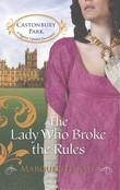 The Lady Who Broke the Rules (Mills & Boon M&B) (Castonbury Park, Book 3)