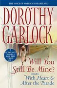 Dorothy Garlock - Will You Still Be Mine?