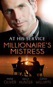 At His Service: Millionaire's Mistress: Memoirs of a Millionaire's Mistress / Playboy Boss, Live-In Mistress / The Italian Boss's Secretary Mistress (Mills & Boon M&B)