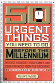 50 Urgent Things You Need to Do Before the Millennium: Protect Yourself, Your Family, and Your Finances from the Upcoming Computer Crisis!