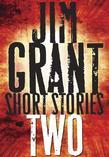 Jim Grant Short Stories #2