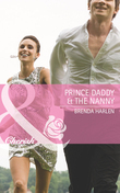 Prince Daddy & the Nanny (Mills & Boon Cherish) (Reigning Men, Book 5)