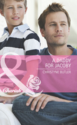 A Daddy for Jacoby (Mills & Boon Cherish) (Welcome to Destiny, Book 1)