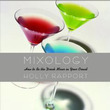 Mixology: How to Be the Drink Mixer in Your Crowd