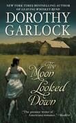 Dorothy Garlock - The Moon Looked Down