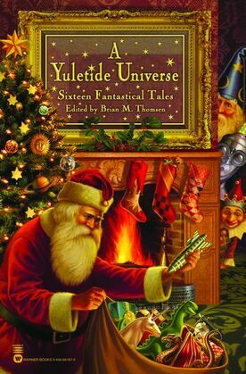 A Yuletide Universe: Sixteen Fantastical Tales