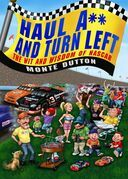 Haul A** and Turn Left: The Wit and Wisdom of NASCAR