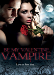 Be My Valentine, Vampire: Vampire's Tango / A Night with a Vampire / Her Dark Heart / Salvation of the Damned / The Secret Vampire Society (Mills & Boon M&B)