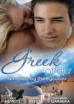 Greek Affairs: Tempted by the Tycoons: The Greek Tycoon's Convenient Bride / The Greek Tycoon's Unexpected Wife / The Greek Tycoon's Secret Heir (Mills & Boon M&B)