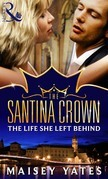 The Life She Left Behind (A Santina Crown Short Story) (Mills & Boon M&B)
