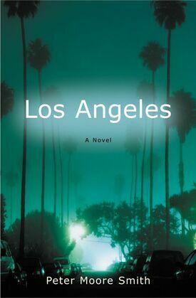 Los Angeles: A Novel
