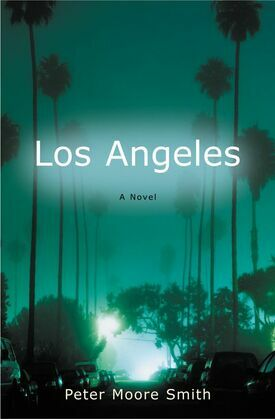 Los Angeles: A Novel