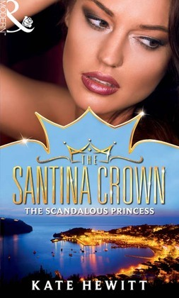 The Scandalous Princess (Mills & Boon M&B) (The Santina Crown, Book 3)