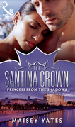 Princess From the Shadows (Mills & Boon M&B) (The Santina Crown, Book 6)