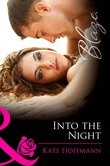 Into the Night (Mills & Boon Blaze) (Forbidden Fantasies, Book 24)
