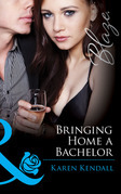 Bringing Home a Bachelor (Mills & Boon Blaze) (All the Groom's Men, Book 3)