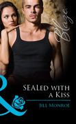 SEALed with a Kiss (Mills & Boon Blaze)