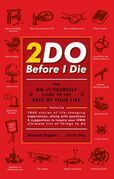 2Do Before I Die: The Do-It-Yourself Guide to the Rest of Your Life