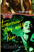 Tomorrow They Will Kiss: A Novel