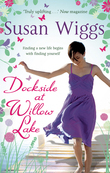 Dockside at Willow Lake (The Lakeshore Chronicles, Book 3)