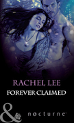 Forever Claimed (Mills & Boon Nocturne) (The Claiming, Book 3)